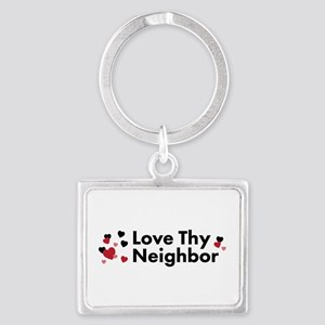 Love Thy Neighbor Keychains