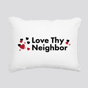 Love Thy Neighbor Rectangular Canvas Pillow