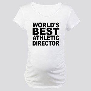 Worlds Best Athletic Director Maternity T-Shirt