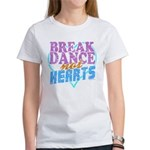 Break Dance Not Hearts Women's T-Shirt