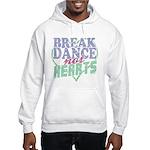 Break Dance Not Hearts Hooded Sweatshirt