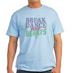 Break Dance Not Hearts Light Blue T-Shirt