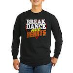 Break Dance Not Hearts Long Sleeve Dark T-Shirt