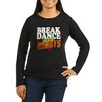 Break Dance Not Hearts Women's Long Sleeve Dark T-