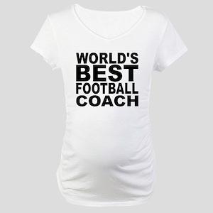 Worlds Best Football Coach Maternity T-Shirt