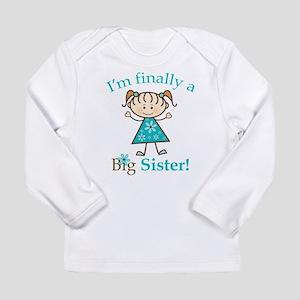 Big Sister Finally Long Sleeve Infant T-Shirt