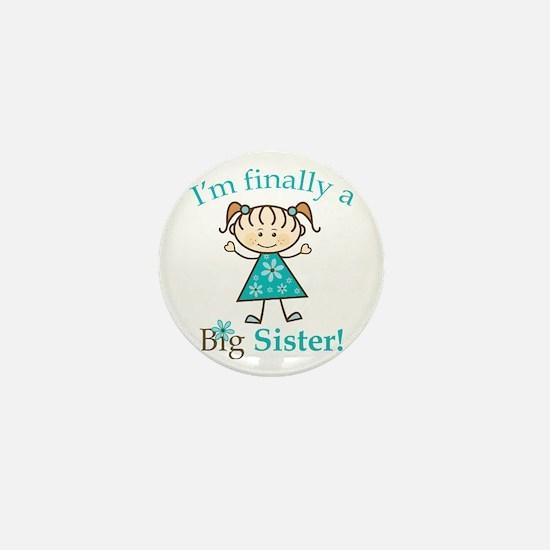 Big Sister Finally Mini Button