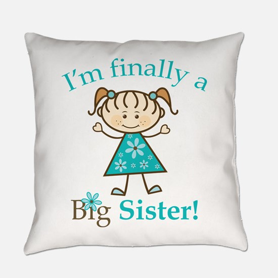 Big Sister Finally Everyday Pillow