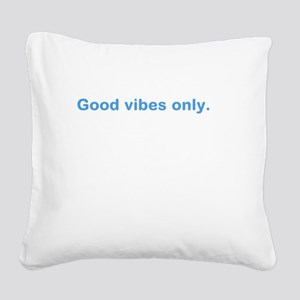good Square Canvas Pillow