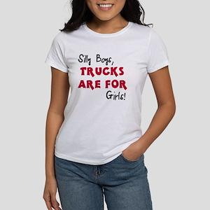 Silly boys trucks are for girls Women's T-Shirt