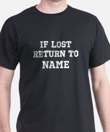 If lost return to text I am text T-Shirt