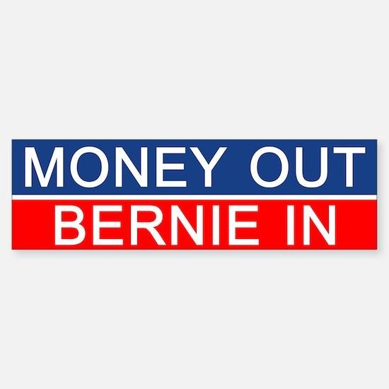 Money Out Bernie In Bumper Bumper Bumper Sticker