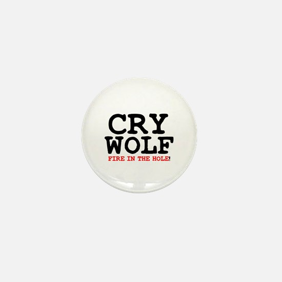 CRY WOLF - FIRE IN THE HOLE! Mini Button