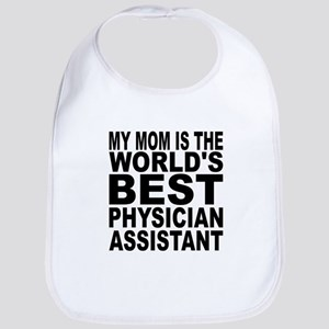 My Mom Is The Worlds Best Physician Assistant Bib