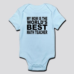 My Mom Is The Worlds Best Math Teacher Body Suit