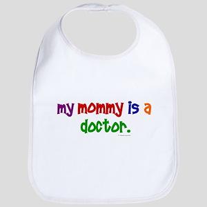 My Mommy Is A Doctor Bib