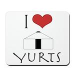 I Love Yurts Mousepad