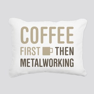 Coffee Then Metalworking Rectangular Canvas Pillow