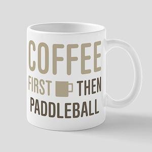Coffee Then Paddleball Mugs