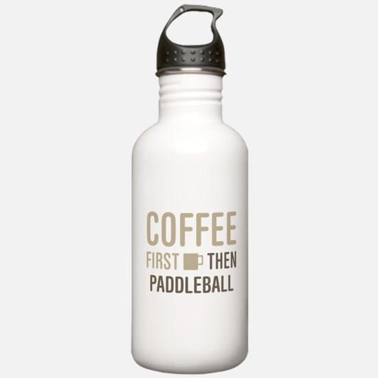 Coffee Then Paddleball Water Bottle