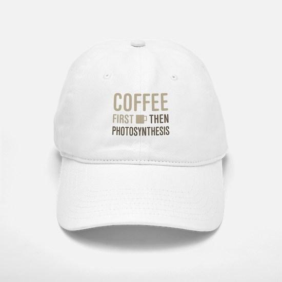 Coffee Then Photosynthesis Baseball Baseball Cap