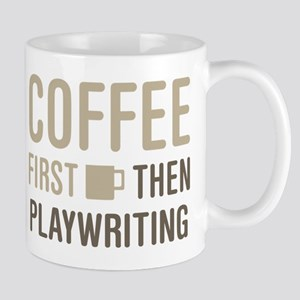 Coffee Then Playwriting Mugs