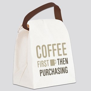 Coffee Then Purchasing Canvas Lunch Bag
