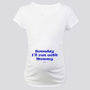 Someday With Mommy BLUE Maternity T-Shirt