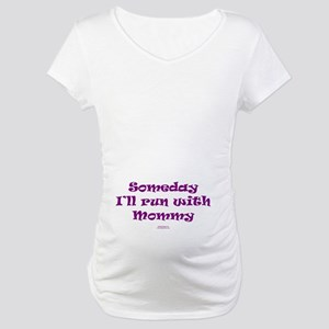 Someday With Mommy PRPL Maternity T-Shirt