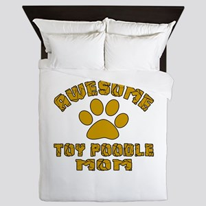 Awesome Toy Poodle Mom Dog Designs Queen Duvet