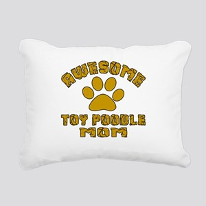Awesome Toy Poodle Mom D Rectangular Canvas Pillow