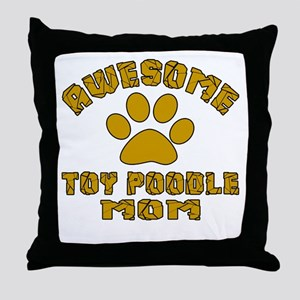 Awesome Toy Poodle Mom Dog Designs Throw Pillow