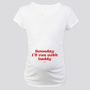 Someday With Daddy RED Maternity T-Shirt