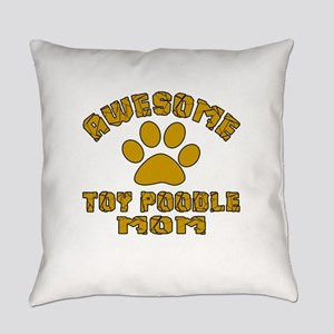 Awesome Toy Poodle Mom Dog Designs Everyday Pillow