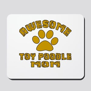 Awesome Toy Poodle Mom Dog Designs Mousepad