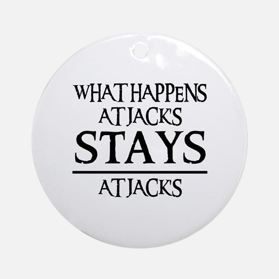 STAYS AT JACK'S Ornament (Round)