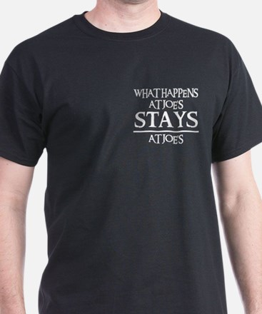 STAYS AT JOE'S T-Shirt