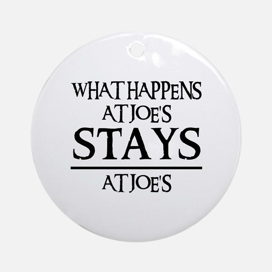 STAYS AT JOE'S Ornament (Round)