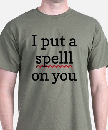 I Put A Spell Check On You T-Shirt