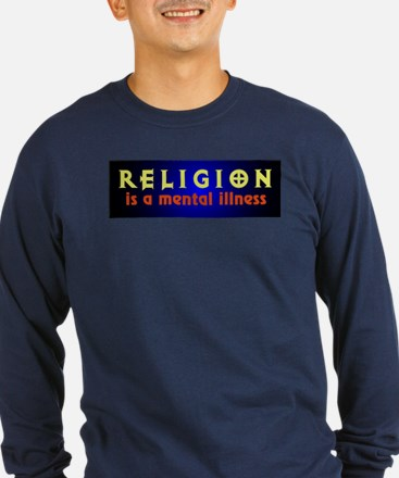 Religion is a Mental Illness T
