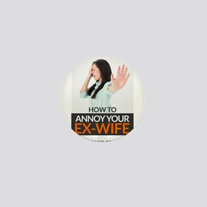 How to Annoy your Ex-Wife Mini Button (10 pack)
