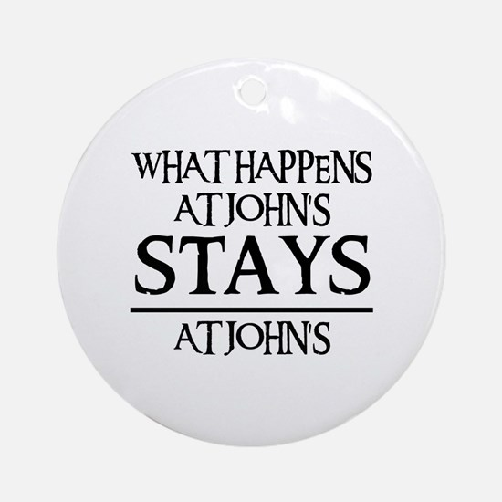STAYS AT JOHN'S Ornament (Round)