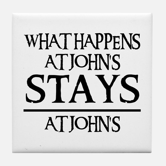 STAYS AT JOHN'S Tile Coaster