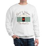 Where the Heart Is.. Sweatshirt