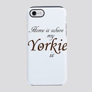 Home is where Yorkie is iPhone 8/7 Tough Case