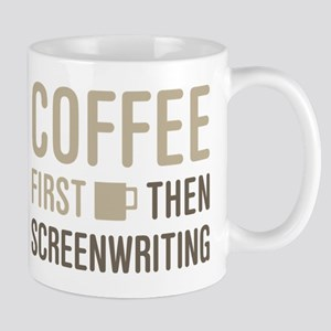 Coffee Then Screenwriting Mugs