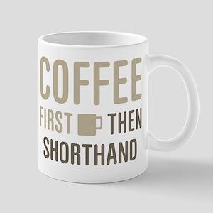 Coffee Then Shorthand Mugs
