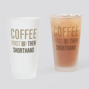 Coffee Then Shorthand Drinking Glass