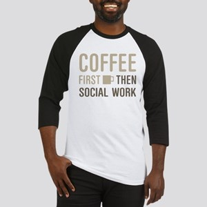 Coffee Then Social Work Baseball Jersey