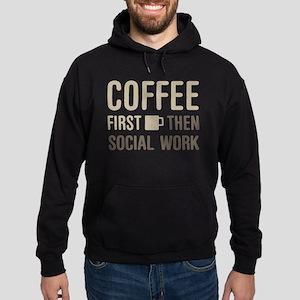 Coffee Then Social Work Hoodie (dark)